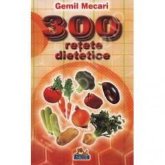 300 retete dietetice - Gemil Mecari