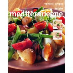 Retete mediteraneene - Repede si simplu