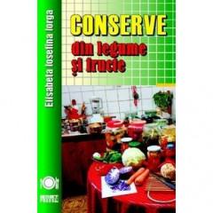 Conserve din legume si fructe - Elisabeta Iosefina Iorga