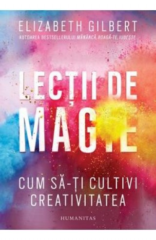 Lectii de magie - Elizabeth Gilbert